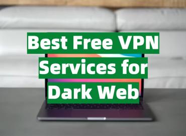 Best Free VPN Services for Dark Web
