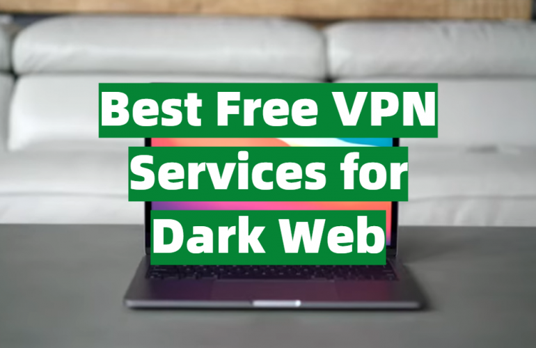 5 Best Free VPN Services for Dark Web