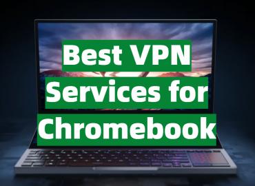 Best VPN Services for Chromebook
