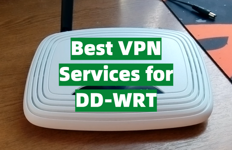 5 Best VPN Services for DD-WRT