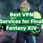 Best VPN Services for Final Fantasy XIV