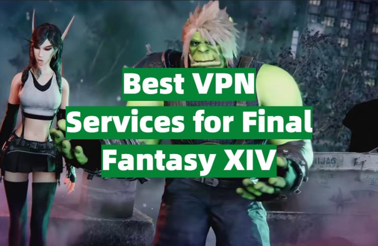 5 Best VPN Services for Final Fantasy XIV