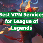 Best VPN Services for League of Legends