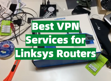 5 Best VPN Services for Linksys Routers