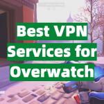 Best VPN Services for Overwatch
