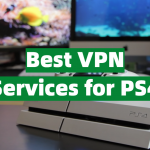 Best VPN Services for PS4