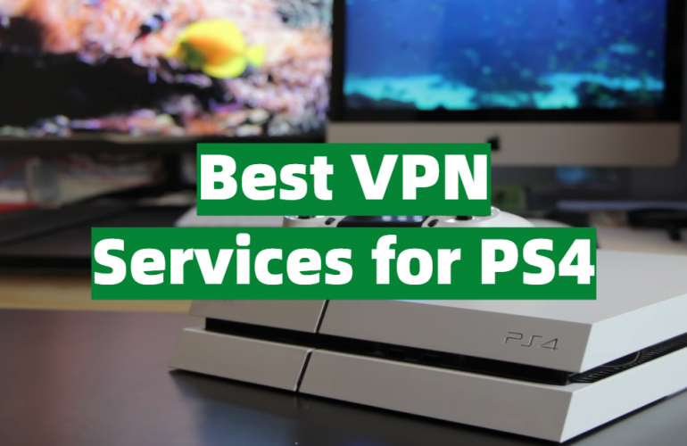 5 Best VPN Services for PS4
