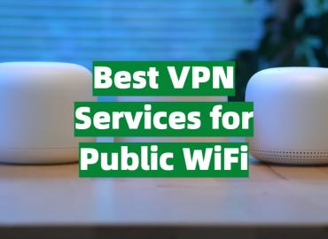 Best VPN Services for Public WiFi