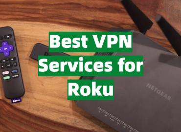 Best VPN Services for Roku