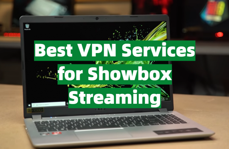 5 Best VPN Services for Showbox Streaming
