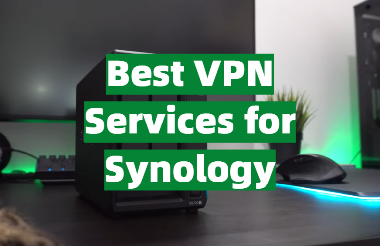 5 Best VPN Services for Synology