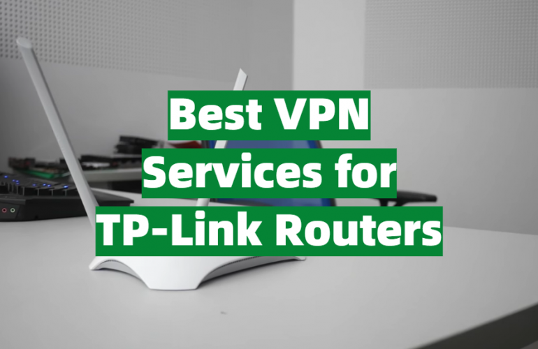 5 Best VPN Services for TP-Link Routers