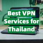 Best VPN Services for Thailand