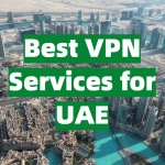 Best VPN Services for UAE