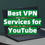 Best VPN Services for YouTube