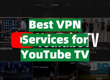 Best VPN Services for YouTube TV