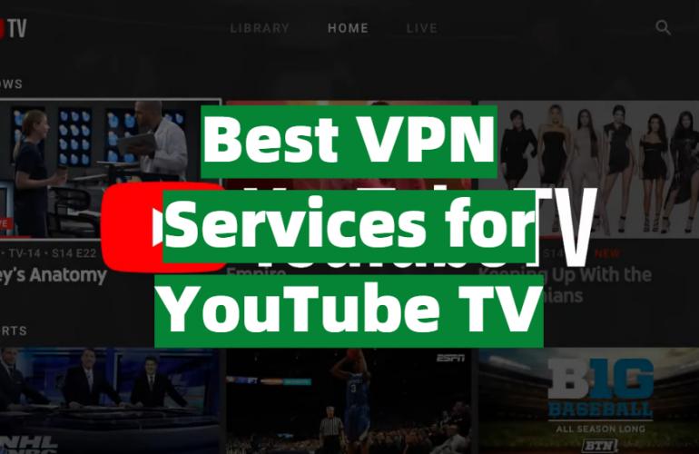 5 Best VPN Services for YouTube TV