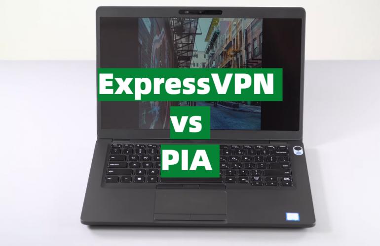 ExpressVPN vs PIA Comparison