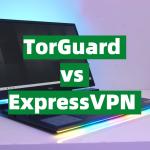 TorGuard vs ExpressVPN Comparison
