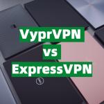 VyprVPN vs ExpressVPN