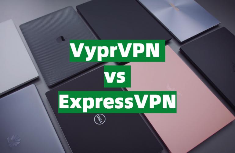 VyprVPN vs ExpressVPN Comparison