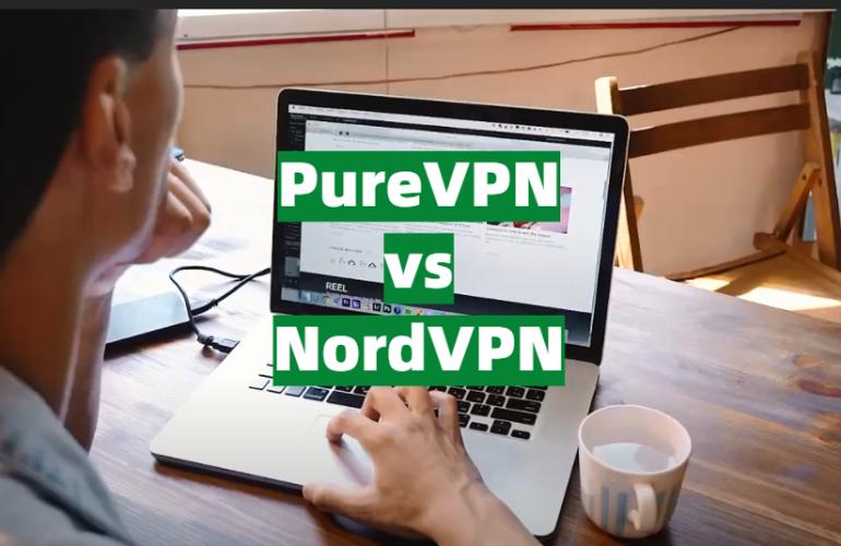 PureVPN vs NordVPN Comparison