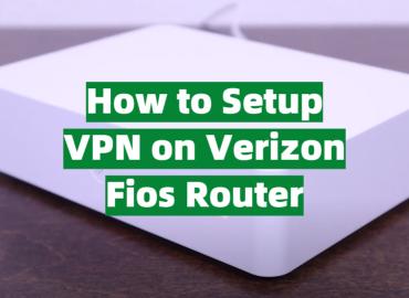 How to Setup VPN on Verizon Fios Router
