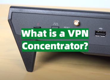 What is a VPN Concentrator?