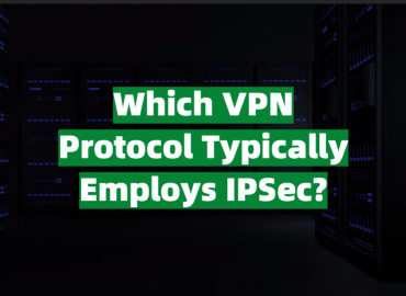 Which VPN Protocol Typically Employs IPSec?