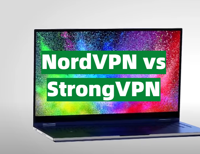 NordVPN vs StrongVPN
