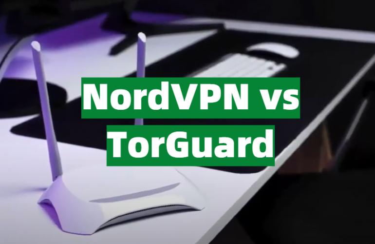 NordVPN vs TorGuard Comparison