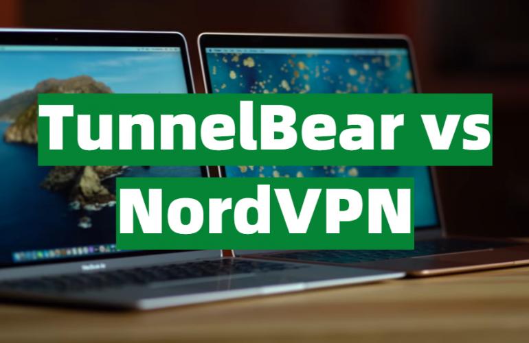 TunnelBear vs NordVPN Comparison
