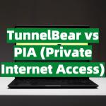 TunnelBear vs PIA (Private Internet Access)