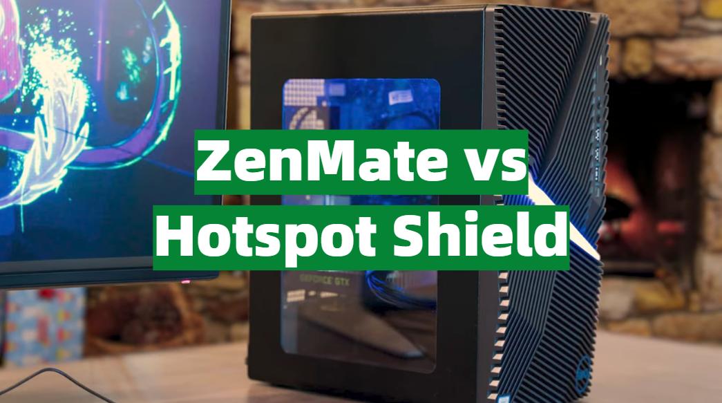 ZenMate vs Hotspot Shield