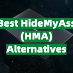 Best HideMyAss (HMA) Alternatives